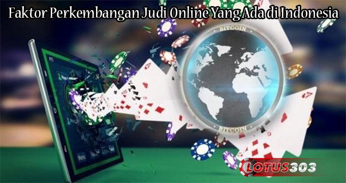Faktor Perkembangan Judi Online Yang Ada di Indonesia